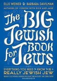 The Big Jewish Book for Jews: Everything You Need to Know to Be a Really Jewish Jew - Sprecher: Weiner, Ellis Rasovsky, Yuri Davilman, Barbara