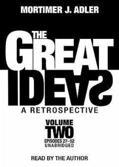The Great Ideas: A Retrospective, Volume 2: Episodes 27-52 - Sprecher: Adler, Mortimer J. Adler, Mortimer Jerome
