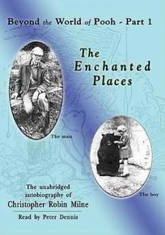 Beyond the World of Pooh, Part 1: The Enchanted Places - Milne, Christopher