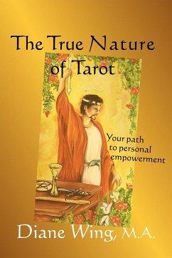 The True Nature of Tarot - Wing, Diane