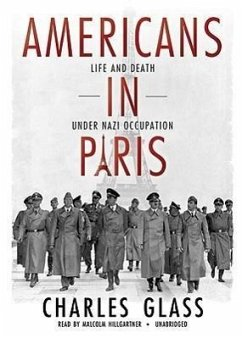 Americans in Paris: Life and Death Under Nazi Occupation - Glass, Charles