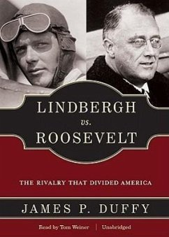 Lindbergh vs. Roosevelt: The Rivalry That Divided America - Duffy, James P.