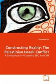Constructing Reality: The Palestinian Israeli Conflict