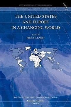 The United States and Europe in a Changing World - Herausgeber: Kanet, Roger E.