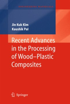 Recent Advances in the Processing of Wood-Plastic Composites - Kim, Jin Kuk; Pal, Kaushik