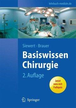 Basiswissen Chirurgie - Siewert, Jörg R.; Brauer, Robert B.