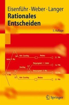 Rationales Entscheiden - Eisenführ, Franz; Weber, Martin; Langer, Thomas