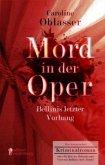 Mord in der Oper - Bellinis letzter Vorhang. Ein historischer Kriminalroman über die Zeit des Belcanto und Vincenzo Bellinis Oper ,Norma'