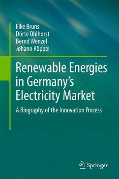 Renewable Energies in Germany's Electricity Market - Bruns, Elke; Ohlhorst, Dörte; Wenzel, Bernd; Köppel, Johann