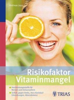 Risikofaktor Vitaminmangel - Jopp, Andreas