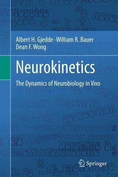Neurokinetics - Gjedde, Albert H.; Bauer, William R.; Wong, Dean F.