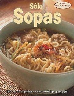 Solo Sopas = Just Soup - Herausgeber: Romero, Trilce / Übersetzer: Contreras, Sorel Gazarian, Grigori