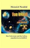 Vom Urknall zum Weltall, zur Erde, zu dir