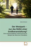 Der Westpark - nur das Relikt einer Großveranstaltung?