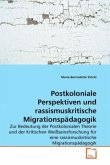 Postkoloniale Perspektiven und rassismuskritische Migrationspädagogik
