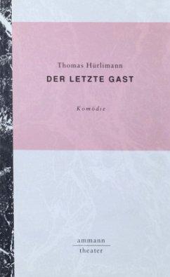 Der letzte Gast - Hürlimann, Thomas
