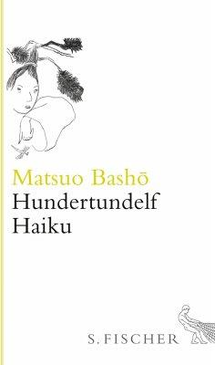 Hundertundelf Haiku - Basho, Matsuo