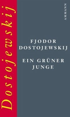 Ein grüner Junge - Dostojewskij, Fjodor M.