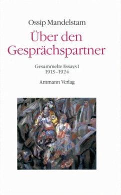 Über den Gesprächspartner - Gespräch über Dante (2 Bde.) - Mandelstam, Ossip