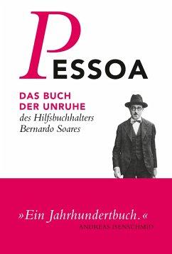 Das Buch der Unruhe des Hilfsbuchhalters Bernardo Soares - Pessoa, Fernando