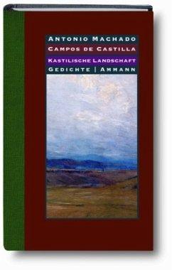 Kastilische Landschaften - Campos de Castilla - Machado, Antonio