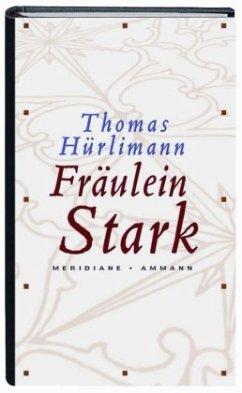 Fräulein Stark - Hürlimann, Thomas