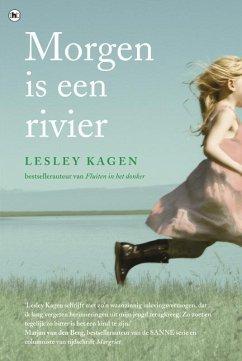 Morgen is een rivier / druk 1 - Kagen, Lesley