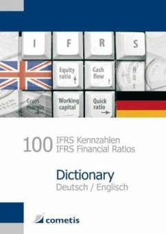 100 IFRS Kennzahlen / IFRS Financial Ratios Dictionary - Deutsch / English - Wiehle, Ulrich; Diegelmann, Michael; Deter, Henryk; Schömig, Peter N.; Rolf, Michael