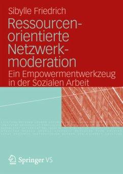 Ressourcenorientierte Netzwerkmoderation - Friedrich, Sibylle