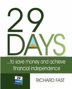29 Days ... to Save Money and Achieve Financial Independence! - Fast, Richard