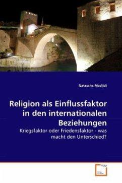 Religion als Einflussfaktor in den internationalen Beziehungen