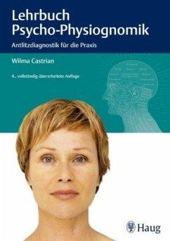 Lehrbuch der Psycho-Physiognomik - Castrian, Wilma