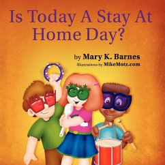 Is Today A Stay At Home Day? - Barnes, Mary K.