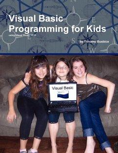 Visual Basic Programming for Kids - Busbice, Timothy
