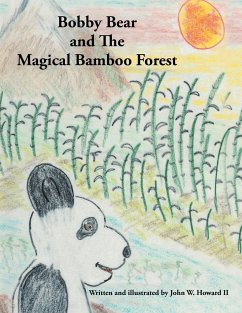 Bobby Bear and the Magical Bamboo Forest - Howard II, John W.