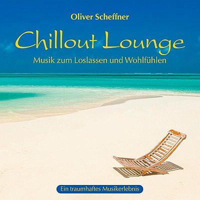 chillout lounge von oliver scheffner cd. Black Bedroom Furniture Sets. Home Design Ideas