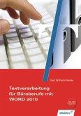 Textverarbeitung Büroberufe mit WORD 2010. Schülerbuch