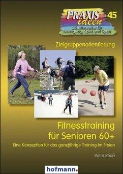Fitnesstraining für Senioren 60+ - Reuß, Peter