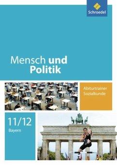 Mensch und Politik. Abiturtrainer Sozialkunde. Bayern