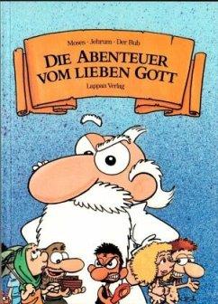 Die Abenteuer vom lieben Gott 1 - Klotzbücher, Hartmut
