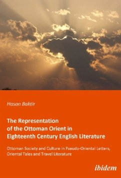 The Representation of the Ottoman Orient in Eighteenth Century English Literature - Baktir, Hasan; Kirca, Mustafa