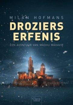 Droziers erfenis - Hofmans, Milan
