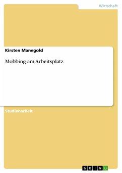 Mobbing am Arbeitsplatz - Manegold, Kirsten