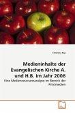 Medieninhalte der Evangelischen Kirche A. und H.B. im Jahr 2006