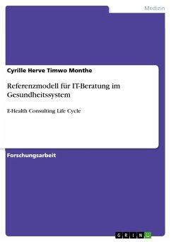 Referenzmodell für IT-Beratung im Gesundheitssystem - Timwo Monthe, Cyrille Herve
