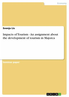 Impacts of Tourism - An assignment about the development of tourism in Majorca - Lis, Svenja