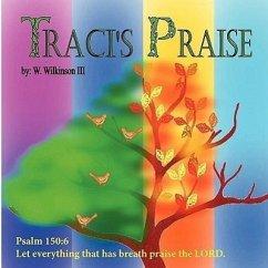 Traci's Praise - Wilkinson, William L. , III