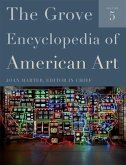 The Grove Encyclopedia of American Art: Five-volume set