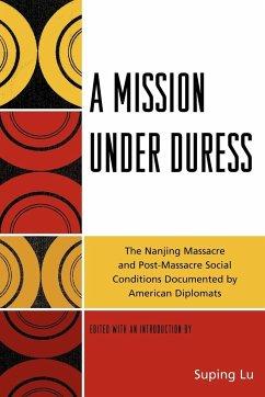 A Mission Under Duress - Herausgeber: Lu, Suping