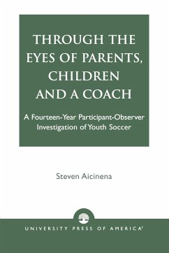 Through the Eyes of Parents, Children and a Coach - Aicinena, Steven